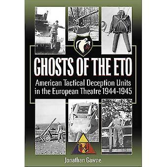 Spöken av ETO - amerikansk taktisk bedrägeri enheter i Europeiska