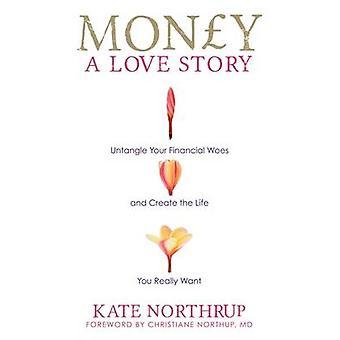 Argent - une histoire d'amour - démêler vos problèmes financiers et de créer le FRV