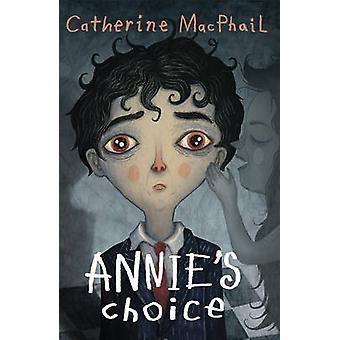 Annie's Choice by Catherine MacPhail - Vladimir Stankovic - 978178112