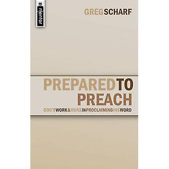 Prepared to Preach by Greg Scharf - 9781845500436 Book
