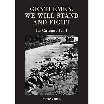 Signori - We Will Stand e lotta - Le Cateau 1914 da Antony Bird-