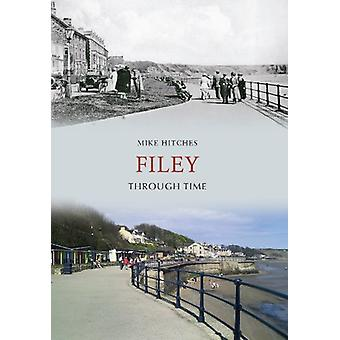 Filey Through Time by Mike Hitches - 9781848682535 Book