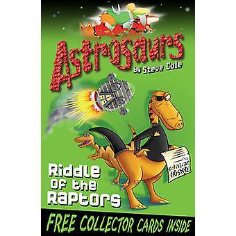 Astrosaurs 1 - acertijo de los Raptors por Steve Cole - libro 9781849411493