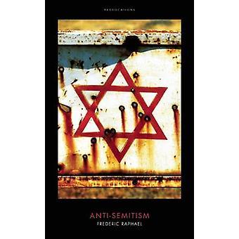 Anti-Semitism by Frederic Raphael - 9781849548908 Book
