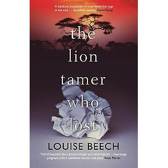 The Lion Tamer Who Lost by The Lion Tamer Who Lost - 9781912374298 Bo