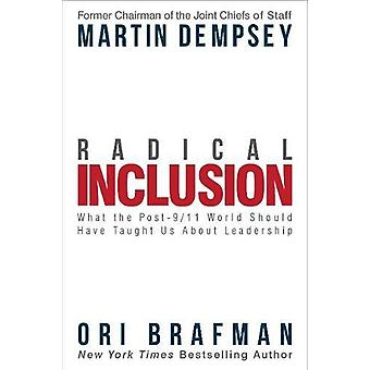 Radical Inclusion - What the Post-9/11 World Should Have Taught Us abo