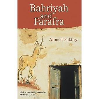 Bahriyah and Farafra (New edition) by Ahmed Fakhry - Anthony J. Mills