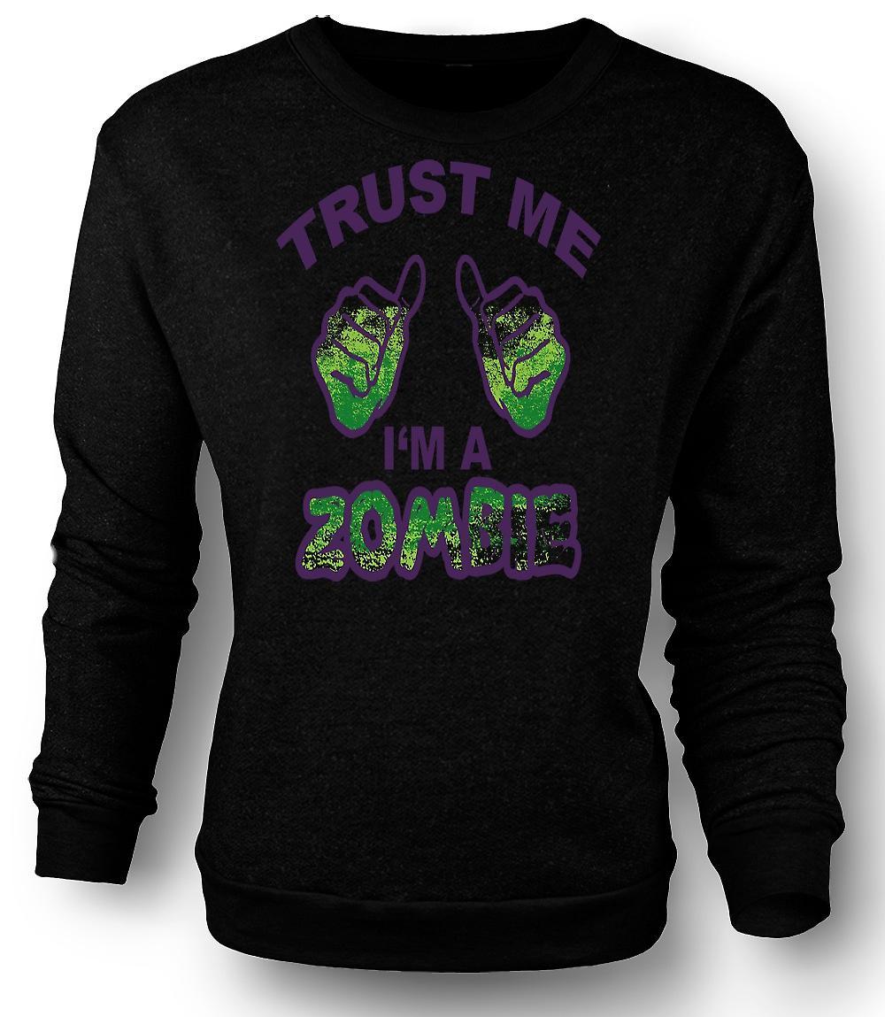 Mens Sweatshirt Trust Me Im A Zombie - lustig