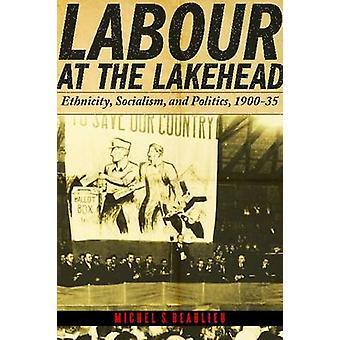 Travail à la Lakehead - ethnie - socialisme et de la politique - 1900-35