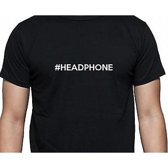 #Headphone Hashag Kopfhörer Black Hand gedruckt T shirt