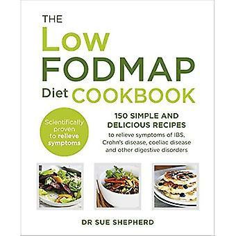The Low-FODMAP Diet Cookbook: 150 simple and delicious recipes to relieve symptoms of IBS, Crohn's disease, coeliac...