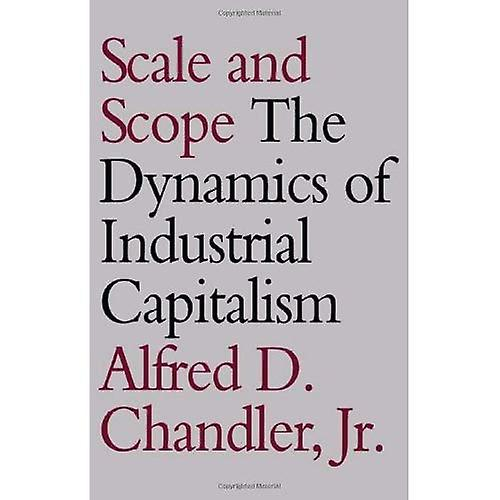 Scale and Scope  Dynamics of Industrial Capitalism