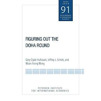 Figuring Out the Doha Round (Policy Analysis in International Economics)