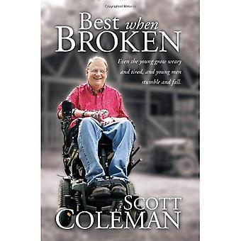 Best When Broken: Even the Young Grow Weary and Tired, and Young Men Stumble and Fall
