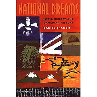 National Dreams: Myth, Memory and Canadian History