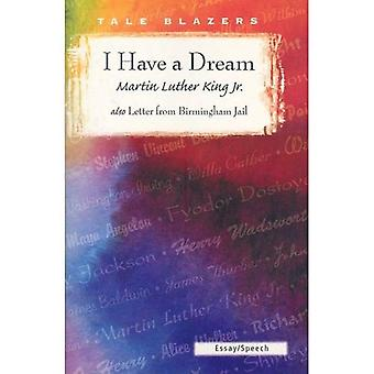 I Have a Dream/Letter from Birmingham Jail (Tale Blazers: Essay/Speech)