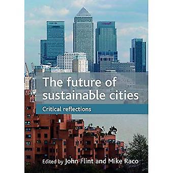 Die Zukunft der nachhaltigen Stadtentwicklung: kritische Reflexionen