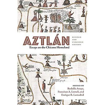 Aztlán: Ensayos sobre la patria Chicano, corregida y ampliada edición