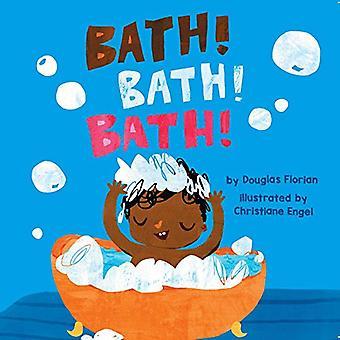 Bath! Bath! Bath! [Board book]