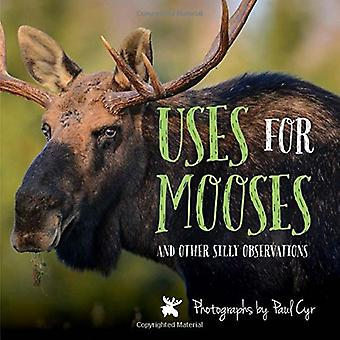 Uses for Mooses: And Other� Silly Observations