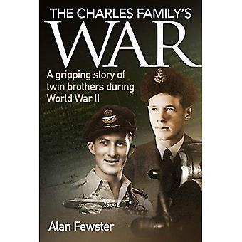 The Charles Family's War: A Gripping Story of Twin Brothers During World War II