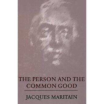 The Person and the Common Good by Maritain & Jacques