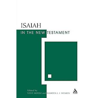 Isaiah in the New Testament by Moyise & Steve