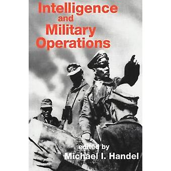 Intelligence and Military Operations by Handel & Michael
