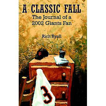 Een klassieker vallen het dagboek van een 2002 Giants Fan door Ryall & Rich