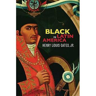 Schwarz in Lateinamerika von Gates Jr. & Henry Louis
