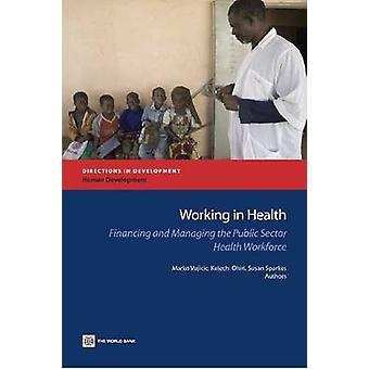 Working in Health by Vujicic & Marko