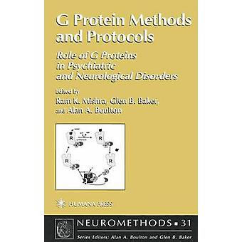 G Protein Methods and Protocols  Role of G Proteins in Psychiatric and Neurological Disorders by Mishra & Ram K.