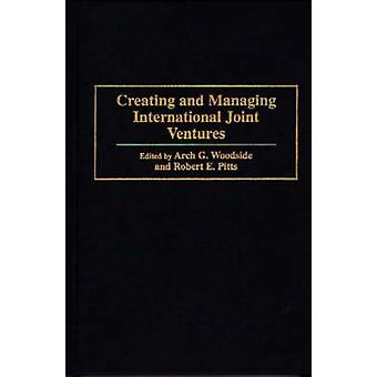 Creating and Managing International Joint Ventures by Woodside & Arch G.