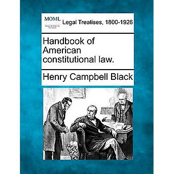 Handbook of American constitutional law. by Black & Henry Campbell