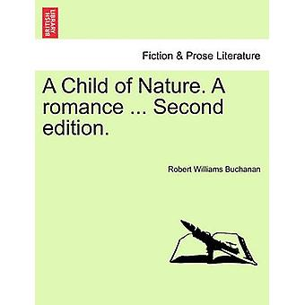 A Child of Nature. A romance vol. III Second edition. by Buchanan & Robert Williams