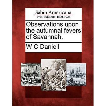 Observasjoner på høstlig feber av Savannah. av Daniell & W C