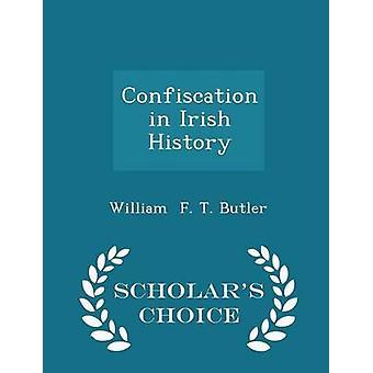 المصادرة في التاريخ الأيرلندي العلماء الطبعة اختيار طريق ف. ت. بتلر & ويليام