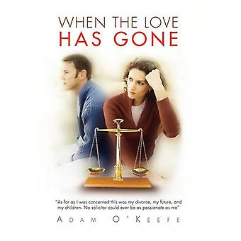 When the Love Has Gone by OKeefe & Adam