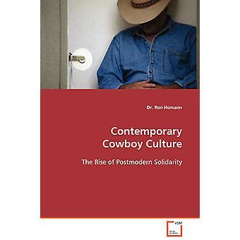 Contemporary Cowboy Culture by Homann & Ron