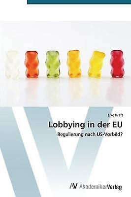 Lobbying in Der Eu by Kraft Eike