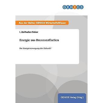 Energie aus Brennstoffzellen by ZeilhoferFicker & I.