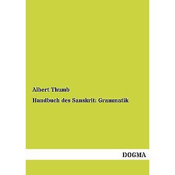 Handbuch des Sanskriet Grammatik door duim & Albert