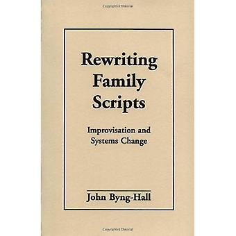Skriva familj skript: Improvisation och system förändring (Guilford familjeterapi)