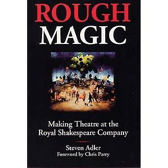 Rauhe Magie: Making Theater an der Royal Shakespeare Company