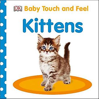 Baby Touch and Feel Kittens by DK - 9780241273142 Book