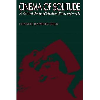 Cinema of Solitude - A Critical Study of Mexican Film - 1967-1983 by C