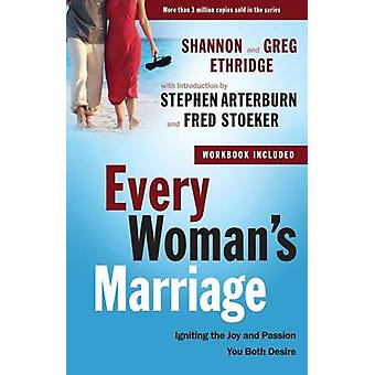 Every Woman's Marriage - Igniting the Joy and Passion You Both Desire