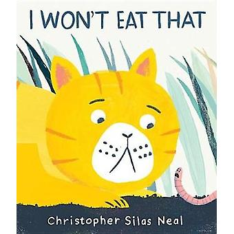 I Won't Eat That by Christopher Silas Neal - 9780763679095 Book