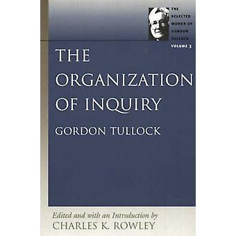 The Organization of Inquiry - Volume 3 by Charles K. Rowley - 97808659