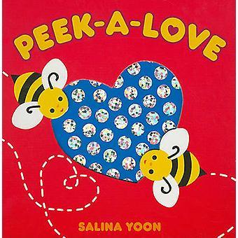 Peek-A-Love by Salina Yoon - Salina Yoon - 9781442406551 Book